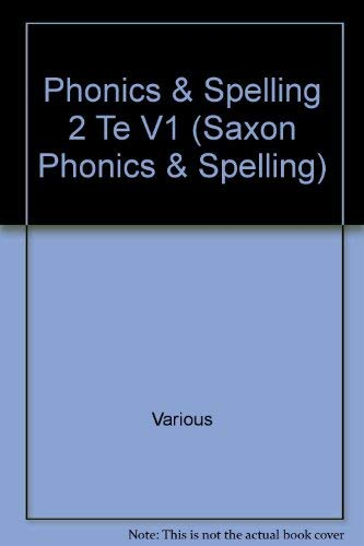 9781591411437: Phonics & Spelling 2 Te V1 (Saxon Phonics & Spelling)