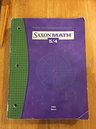 Answer Key Transparencies Volume 1 (Saxon Math 5/4): Hake, Stephen