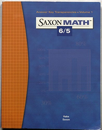 9781591412649: Saxon Math 6/5: Answer Key Transparencies, Vol. 1