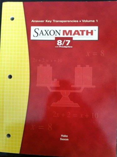 9781591412700: Saxon Math 8/7 with Prealgebra Answer Key Transparencies Vol 1