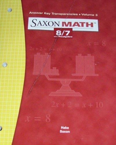 9781591412724: Saxon Math 8/7 Answer Key Transparencies (Vol. 3) by Stephen Hake (2004-05-04)