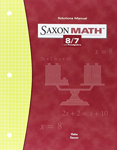 Solutions Manual Saxon Math 8/7 with Prealgebra: SAXON PUBLISHERS