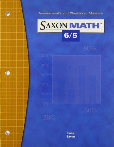 9781591412878: Saxon Math 6/5 Assessments & Classroom Masters