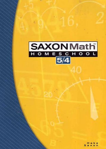 9781591413172: Saxon Math 5/4, 3rd Edition Home school Student Edition.