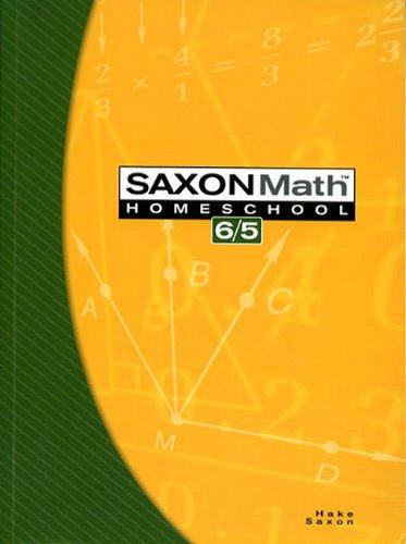 9781591413189: Saxon Math Homeschool 6/5 (Saxon Math 6/5 Homeschool)