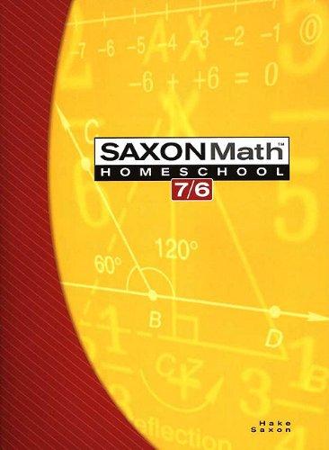 Saxon Math 7/6: Homeschool Edition Student Text: SAXON PUBLISHERS