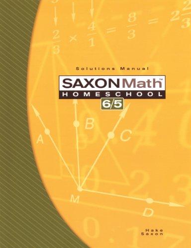 9781591413264: Saxon Math 6/5: Homeschool- Solutions Manual, 3rd Edition