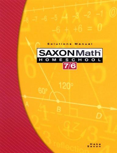 Saxon Math 7/6, Homeschool Edition: Solutions Manual: SAXON PUBLISHERS