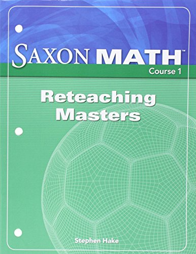 Saxon Math, Course 1: Reteaching Masters (1591418151) by SAXON PUBLISHERS