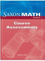 Saxon Math, Course 2: Course Assessments: Stephen Hake