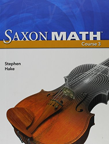Saxon Math Course 3 (2007 Student edition): SAXON PUBLISHERS