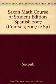 Saxon Math Course 3 Spanish: Student Edition 2007: SAXON PUBLISHERS