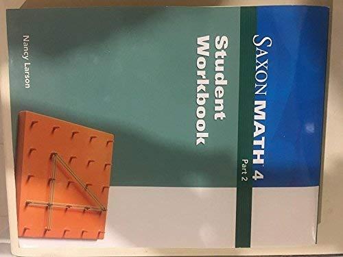 Saxon Math 4; Student Workbook Part 2;: Nancy Larson