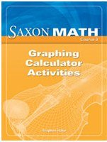 Saxon Math Course 3: Graphing Calculator Activities: SAXON PUBLISHERS