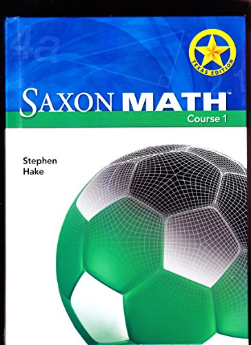 Saxon Math Course 1 Texas: Student Edition: Stephen Hake