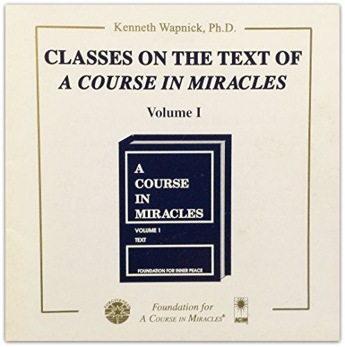 9781591420590: 1: Classes on the Text of a Course in Miracles