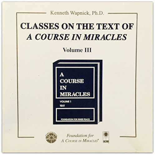 9781591420613: Classes on the Text of a Course in Miracles