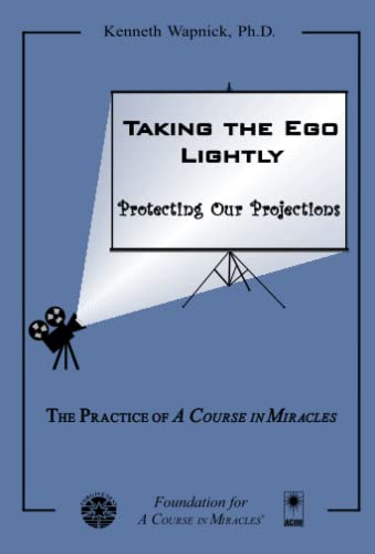 9781591427490: Taking the Ego Lightly: Protecting Our Projections