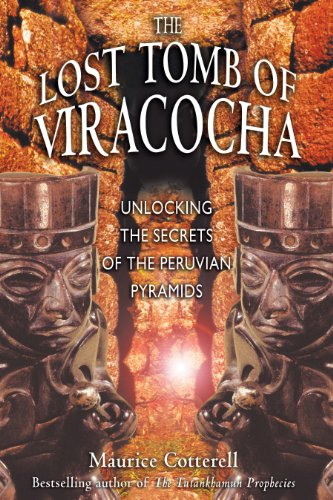 9781591430056: The Lost Tomb of Viracocha: Unlocking the Secrets of the Peruvian Pyramids