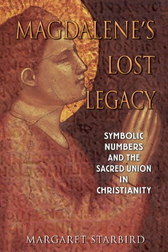 9781591430124: Magdalene's Lost Legacy: Symbolic Numbers and the Sacred Union in Christianity