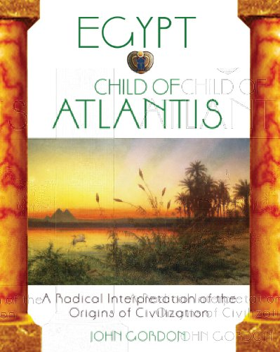 9781591430230: Egypt: Child of Atlantis: A Radical Interpretation of the Origins of Civilization