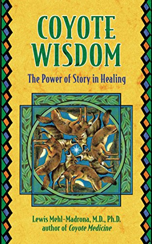 9781591430292: Coyote Wisdom: The Power of Story in Healing