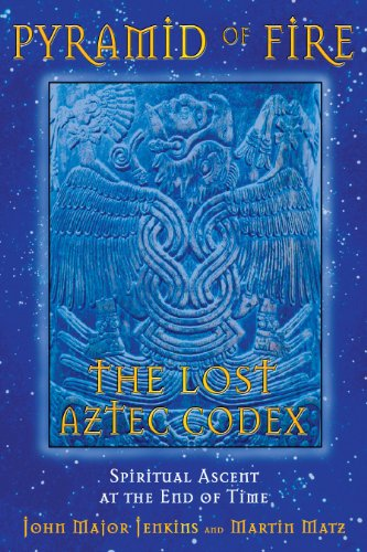 9781591430322: Pyramid of Fire: Spiritual Ascent at the End of Time: The Lost Aztec Codex - Spiritual Ascent at the End of Time