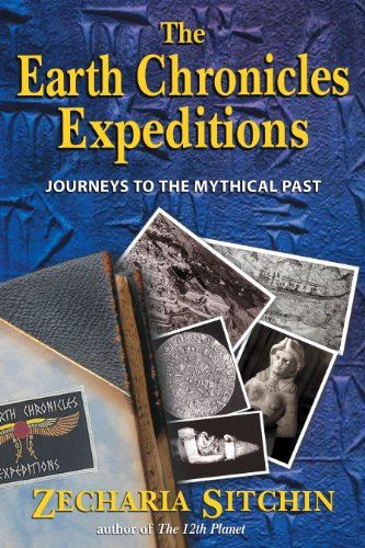 The Earth Chronicles Expeditions: Journeys to the: Sitchin, Zecharia