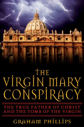 9781591430438: The Virgin Mary Conspiracy: The True Father of Christ and the Tomb of the Virgin