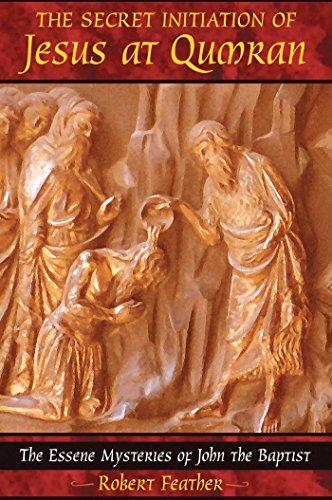 9781591430445: The Secret Initiation of Jesus at Qumran: The Essene Mysteries of John the Baptist
