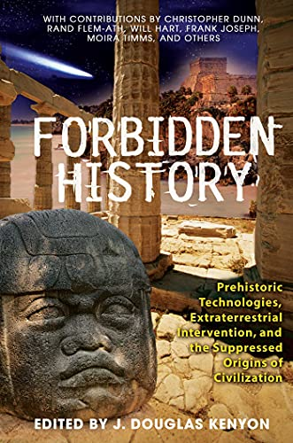 9781591430452: Forbidden History: Prehistoric Technologies, Extraterrestrial Intervention, and the Suppressed Origins of Civilization: Extraterrestrial Intervention, ... and the Suppressed Origins of Civilization