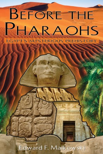 Before the Pharaohs: Egypt's Mysterious Prehistory: Malkowski, Edward F.