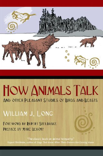 9781591430568: How Animals Talk: And Other Pleasant Studies of Birds and Beasts