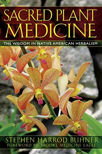 9781591430582: Sacred Plant Medicine: The Wisdom in Native American Herbalism