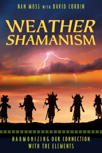 9781591430742: Weather Shamanism: Harmonizing Our Connection with the Elements