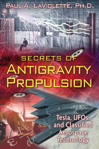 9781591430780: Secrets of Antigravity Propulsion: Tesla, UFOs, and Classified Aerospace Technology