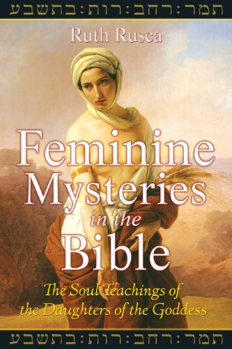 9781591430889: Feminine Mysteries in the Bible: The Soul Teachings of the Daughters of the Goddess