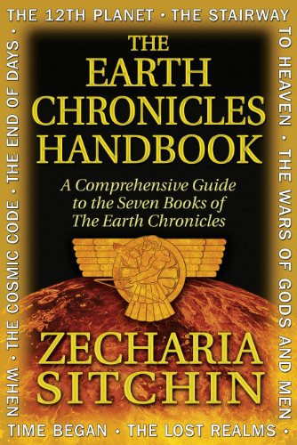 The Earth Chronicles Handbook: A Comprehensive Guide: Sitchin, Zecharia