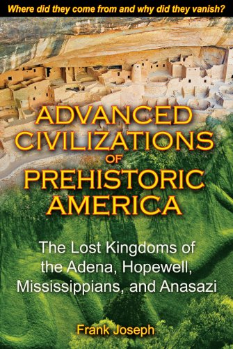 9781591431077: Advanced Civilizations of Prehistoric America: The Lost Kingdoms of the Adena, Hopewell, Mississippians, and Anasazi