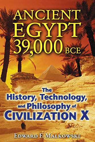 9781591431091: Ancient Egypt 39,000 BCE: The History, Technology, and Philosophy of Civilization X