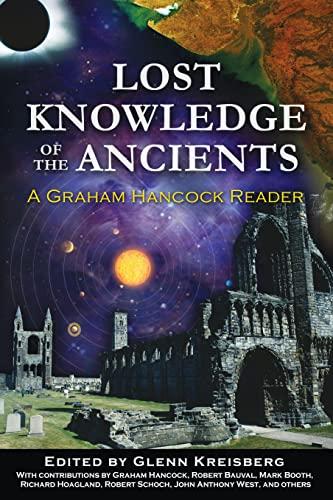 Lost Knowledge of the Ancients: A Graham Hancock Reader: Graham Hancock