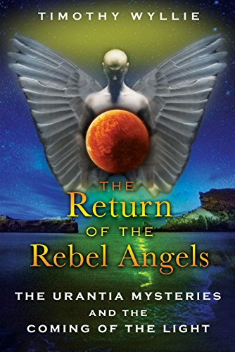 9781591431251: Return of the Rebel Angels: The Urantia Mysteries and the Coming of the Light