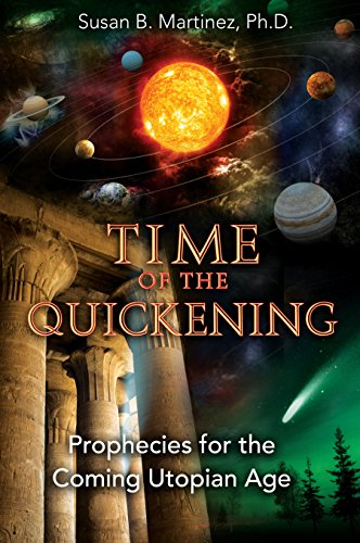 9781591431268: Time of the Quickening: Prophecies for the Coming Utopian Age