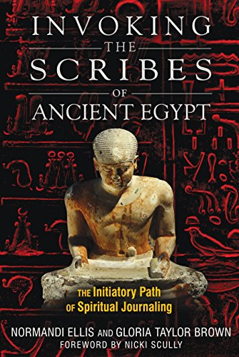 9781591431282: Invoking the Scribes of Ancient Egypt: The Initiatory Path of Spiritual Journaling
