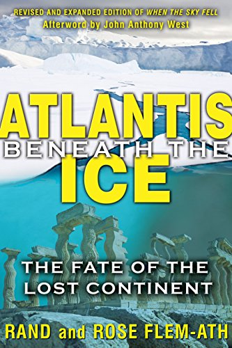 9781591431374: Atlantis beneath the Ice: The Fate of the Lost Continent