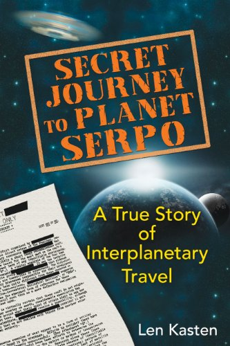 9781591431466: Secret Journey to Planet Serpo: A True Story of Interplanetary Travel