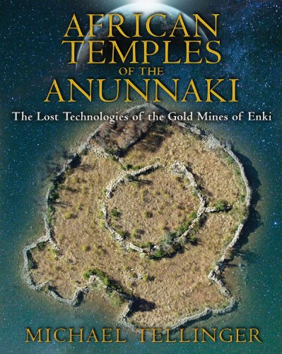 9781591431503: African Temples of the Anunnaki: The Lost Technologies of the Gold Mines of Enki