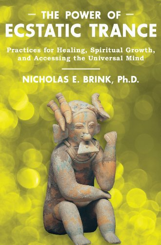 9781591431527: The Power of Ecstatic Trance: Practices for Healing, Spiritual Growth, and Accessing the Universal Mind