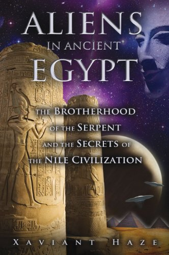 9781591431596: Aliens in Ancient Egypt: The Brotherhood of the Serpent and the Secrets of the Nile Civilization