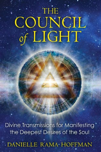 9781591431633: The Council of Light: Divine Transmissions for Manifesting the Deepest Desires of the Soul
